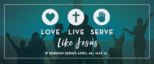 Love, Live and Serve Like Jesus